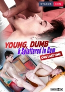 STAXUS Compilation - Young, Dumb & Splattered In Cum (One Last Time)