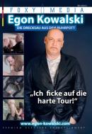 "FOXY MEDIA - Egon Kowalski: Ich Ficke Auf Die Harte Tour"""