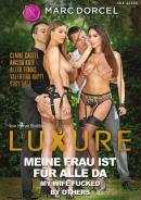 MARC DORCEL Luxure - Meine Frau Ist Für Alle Da / 82857 Comblees Par D'Autres / My Wife Fucked By Others
