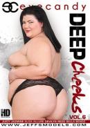 Deep Cheeks 6