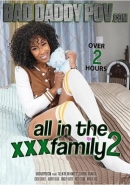ALL IN THE XXX FAMILY # 2
