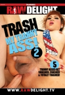 Trash My Tranny Ass! 2