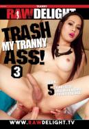 Trash My Tranny Ass 3!