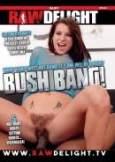 Bush Bang!