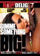 Gimme Something Big