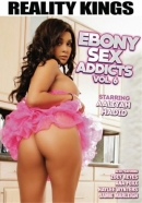 Ebony Sex Addicts Vol. 6
