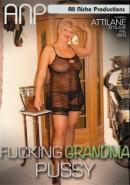 Fucking Grandma Pussy