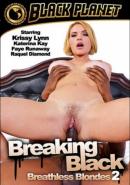 Breaking Black Breathless Blondes 2