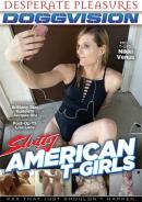 Slutty American T-Girls