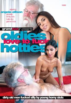 Oldies Love to Fuck Hotties