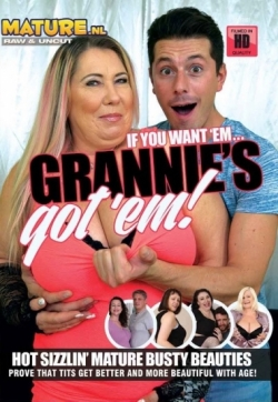 If you want 'em Grannies Got 'em