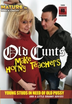 Old Cunts Make Horny Teachers