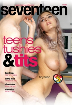 Teens Tushies & Tits