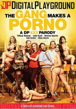 THE GANG MAKES A PORNO XXX PARODY