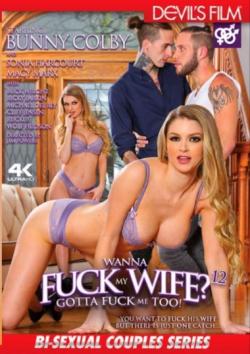 Wanna Fuck My Wife, Gotta Fuck Me Too 12