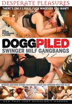 Dogg Piled: Swinger MILF Gangbangs