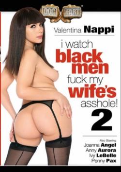 I Watch Black Men Fuck My Wifes Asshole 2