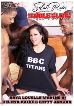 Selah Rain Presents 3 Hole Sluts