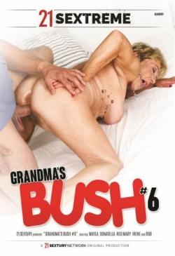 21 SEXTREME - Grandma's Bush #6